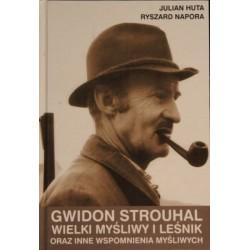 GWIDON STOUHAL - WIELKI MYŚLIWY I LEŚNIK...