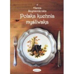 POLSKA KUCHNIA MYŚLIWSKA - SZYMANDERSKA